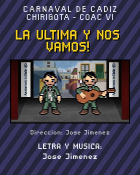 Libreto de Chirigota La Ultima Y Nos Vamos! del Carnaval de Cadiz
