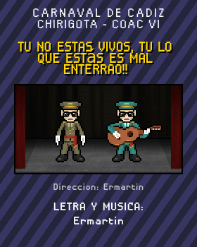 Libreto de Chirigota Tu No Estas Vivos, Tu Lo Que Estás Es Mal Enterrao!! del Carnaval de Cadiz