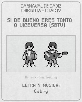 Libreto de Chirigota Si De Bueno Eres Tonto O Viceversa (sbtv) del Carnaval de Cadiz