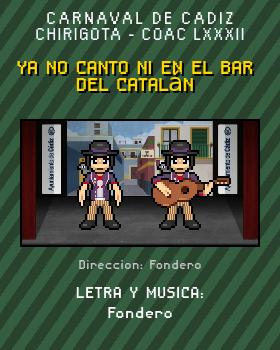 Libreto de Chirigota Ya No Canto Ni En El Bar Del Catalán del Carnaval de Cadiz