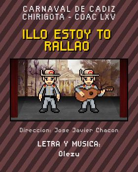 Libreto de Chirigota Illo Estoy To Rallao del Carnaval de Cadiz