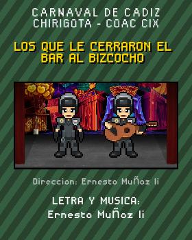 Libreto de Chirigota Los Que Le Cerraron El Bar Al Bizcocho del Carnaval de Cadiz