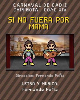 Libreto de Chirigota Si No Fuera Por Mama del Carnaval de Cadiz