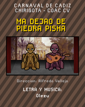 Libreto de Chirigota Ma Dejao De Piedra Pisha del Carnaval de Cadiz