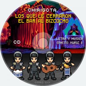 Cd de Chirigota Los Que Le Cerraron El Bar Al Bizcocho del Carnaval de Cadiz